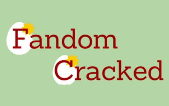Fandom Cracked