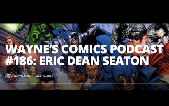 Major Spoilers #186 Eric Dean Seaton